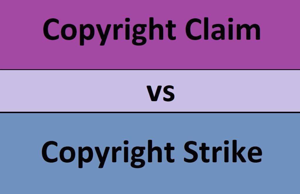 Copyright claim vs copyright strike
