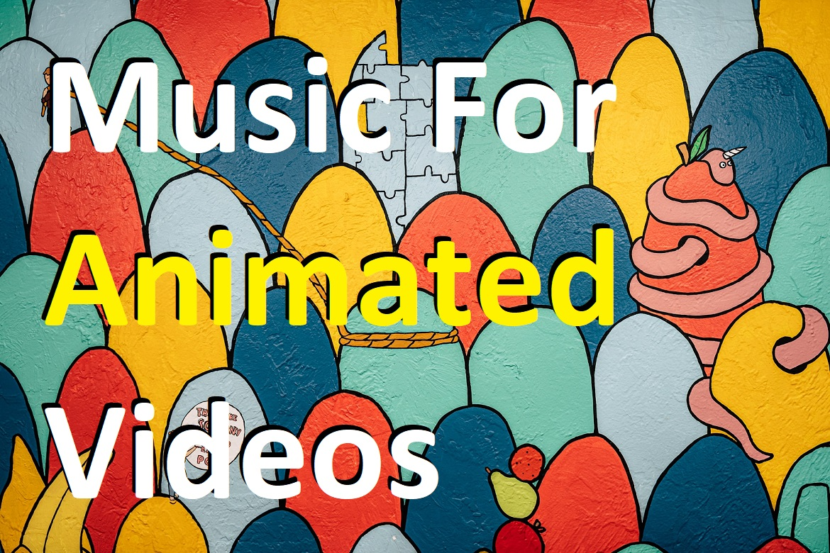 Background music for animated cartoon videos